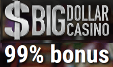 Big Dollar $99 welcome bonus